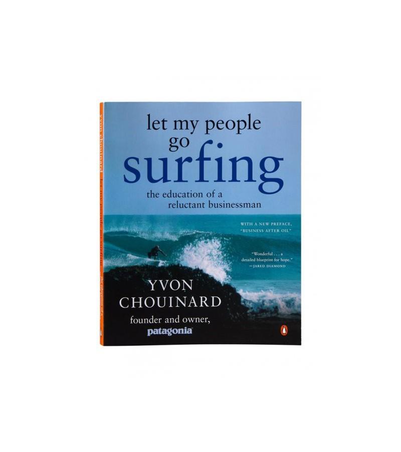 LASS DIE MITARBEITER SURFEN GEHN - Yvon Chouinard